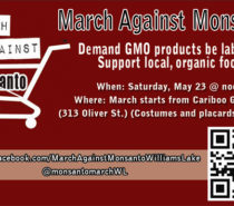 ACTIVISM | March Against Monsanto Williams Lake, May 23