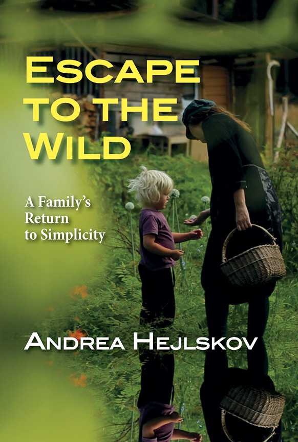 Escape to the Wild: A Family's Return to Simplicity