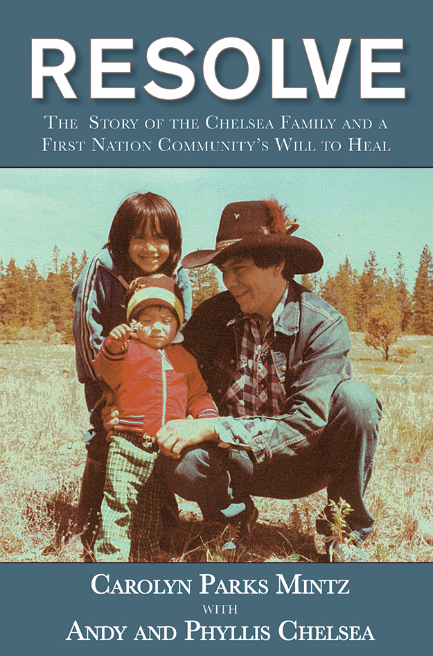Resolve: The Story of the Chelsea Family and a First Nation Community's Will to Heal
